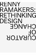 Renny Ramakers Rethinking Design-Curator of Change - Aaron Betsky