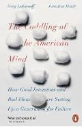 Coddling of the American Mind - Jonathan Haidt