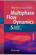 Multiphase Flow Dynamics 5 - Nikolay Ivanov Kolev