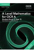 A Level Mathematics for OCR A Student Book 2 (Year 2) with C
