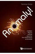 Anomaly! Collider Physics And The Quest For New Phenomena At
