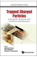 Trapped Charged Particles: A Graduate Textbook With Problems