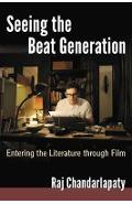 Seeing the Beat Generation - Raj Chandarlapaty