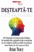Desteapta-te ca tara geme - Brian Tracy