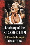 Anatomy of the Slasher Film - Sotiris Petridis