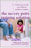 No-Cry Potty Training Solution: Gentle Ways to Help Your Chi - Elizabeth Pantley