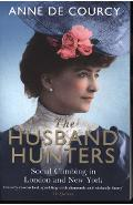 Husband Hunters - Anne de Courcy