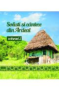 CD Solisti Si Cantece Din Ardeal Volumul 2 (CD Plic)