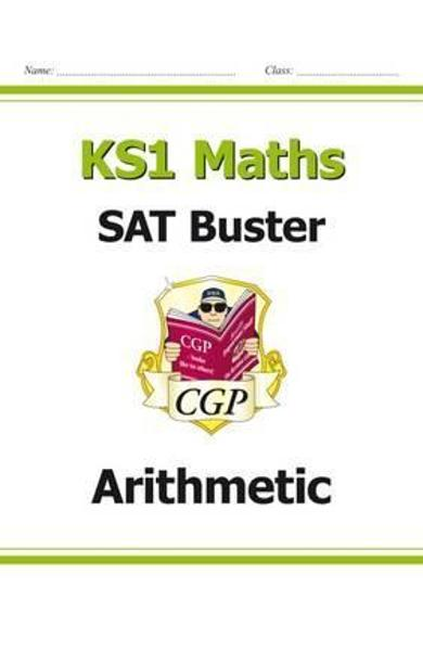 New KS1 Maths SAT Buster: Arithmetic (for the 2019 tests)