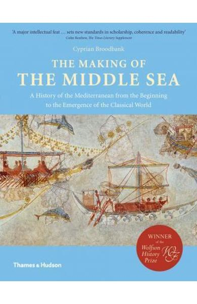 Making of the Middle Sea - Cyprian Broodbank