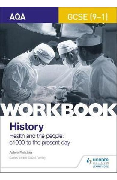 AQA GCSE (9-1) History Workbook: Health and the people, c100