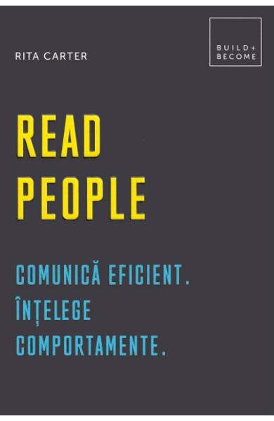 Read people. Comunica eficient. Intelege comportamente - Rita Carter