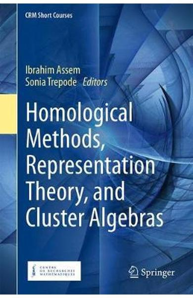 Homological Methods, Representation Theory, and Cluster Alge