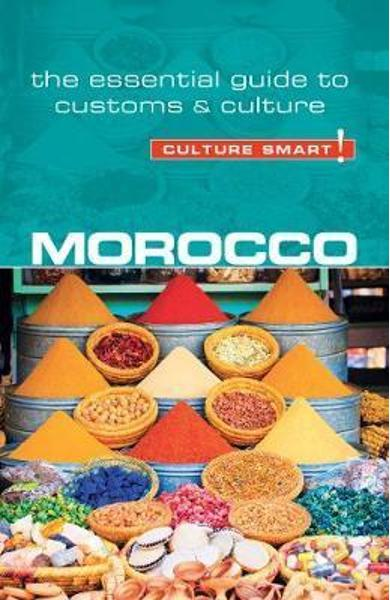Morocco - Culture Smart! The Essential Guide to Customs & Cu