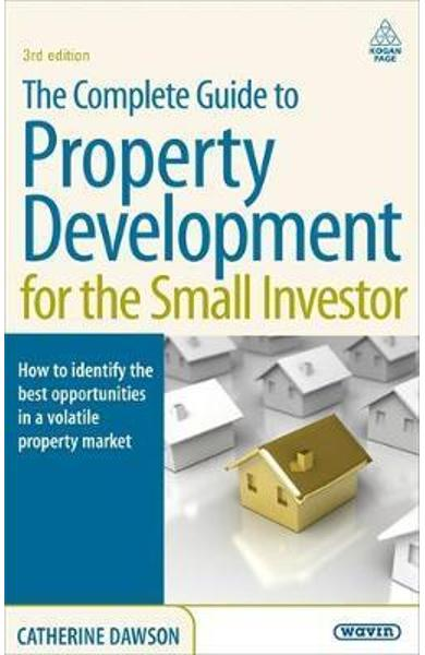 Complete Guide to Property Development for the Small Investo
