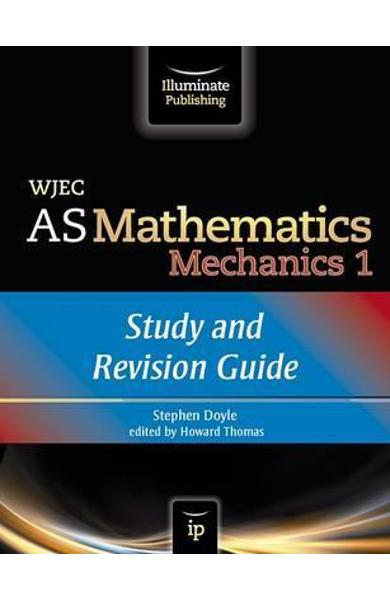 WJEC AS Mathematics M1 Mechanics: Study and Revision Guide