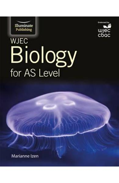 WJEC Biology for AS Student Book - Marianne Izen