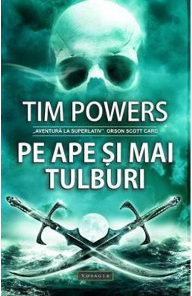 Pe ape si mai tulburi - Tim Powers