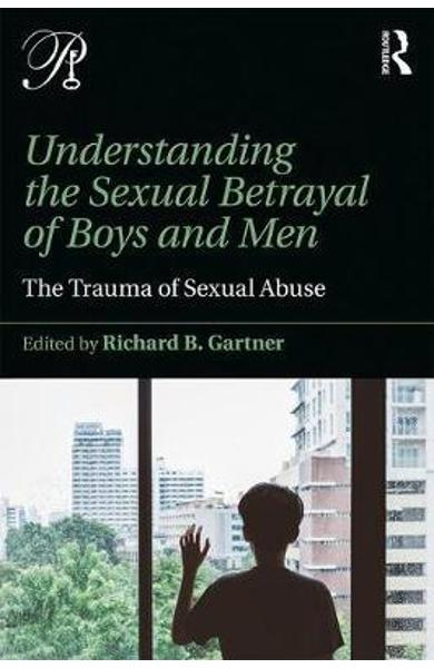 Understanding the Sexual Betrayal of Boys and Men