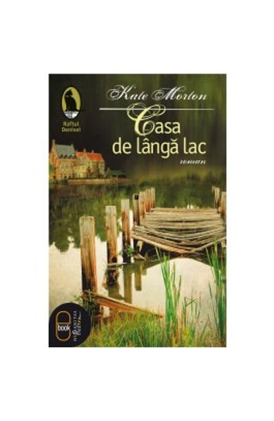 eBook Casa de langa lac - Kate Morton