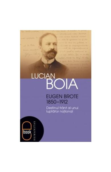 eBook Eugen Brote (1850–1912). Destinul frant al unui luptator national