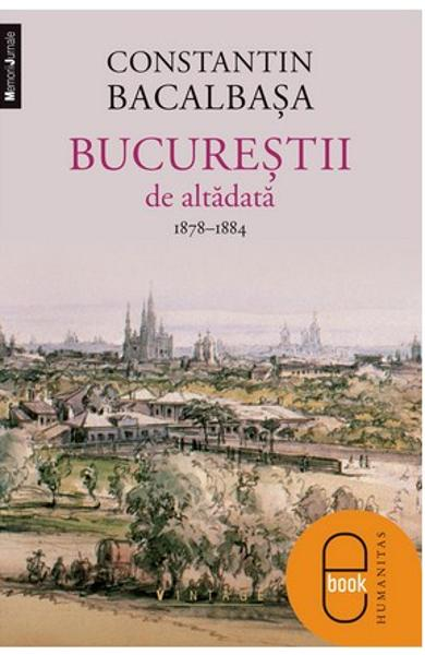 eBook Bucurestii de altadata (vol. II) 1878–1884