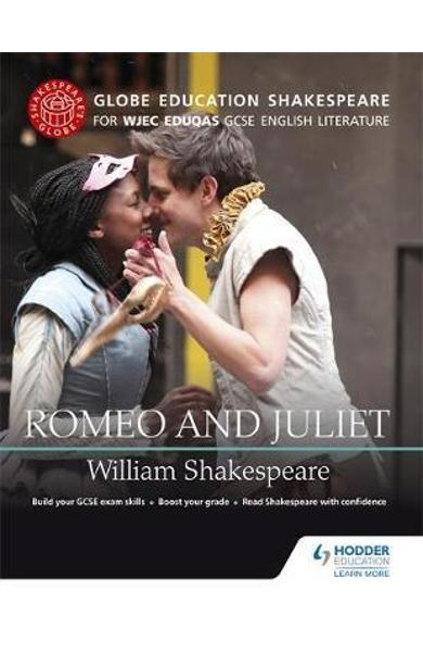 Globe Education Shakespeare: Romeo and Juliet for WJEC Eduqa