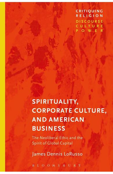 Spirituality, Corporate Culture, and American Business