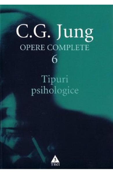Opere complete 6: Tipuri psihologice - C.G. Jung