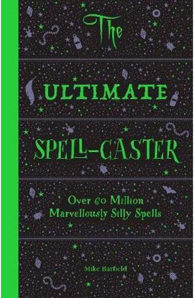 Ultimate Spell-Caster: Over 60 million marvellously silly sp