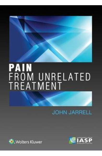 Pain from Unrelated Treatment