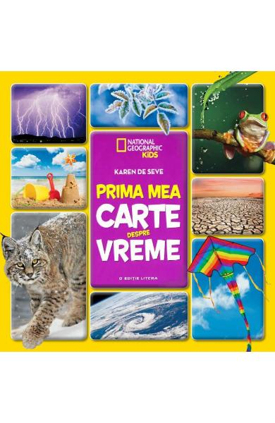 Prima mea carte despre vreme (National Geographic Kids) - Karen de Seve