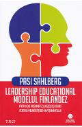Leadership educational. Modelul finlandez - Pasi Sahlberg