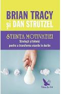 Stiinta motivatiei - Brian Tracy, Dan Strutzel