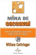 Mina de cascaval - William Cottringer