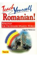 Teach yoursell romanian! Romanian for the english speacking world - Eugenia Tanasescu