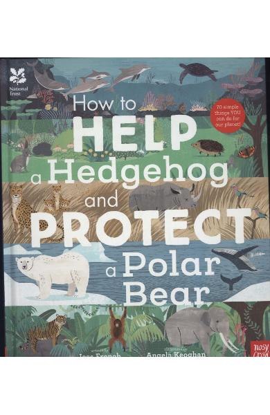 National Trust: How to Help a Hedgehog and Protect a Polar B