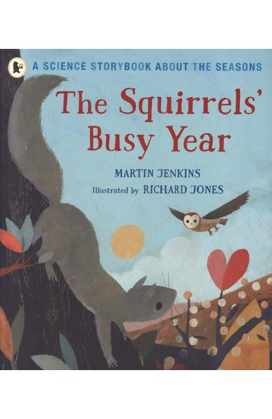 Squirrels' Busy Year: A Science Storybook about the Seasons