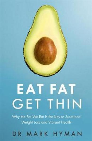 Eat Fat Get Thin