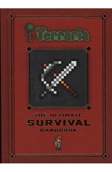 Terraria: The Ultimate Survival Handbook