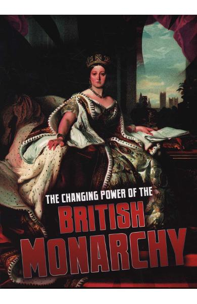 Changing Power of the British Monarchy